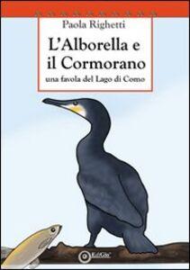 L' alborella e il cormorano. Una favola del lago di Como