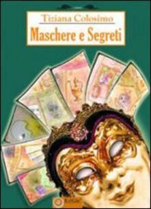 Maschere e segreti - Tiziana Colosimo - copertina