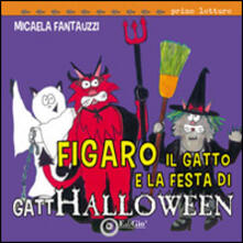 Figaro il gatto e la festa di GattHallowen - Micaela Fantauzzi - copertina
