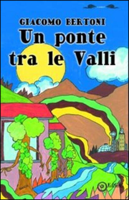 Un ponte tra le valli - Giacomo Bertoni - copertina