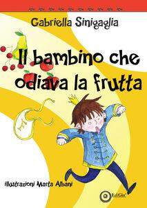 Il bambino che odiava la frutta
