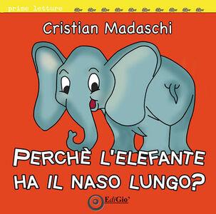 Perché l'elefante ha il naso lungo?