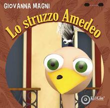 Lo struzzo Amedeo - Giovanna Magni - copertina