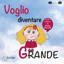 Voglio diventare grande - Iolanda Monacelli - copertina