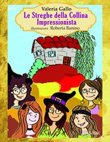 Le streghe della collina impressionista - Valeria Gallo - copertina
