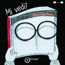 Mi vedi? - Tiziana Stigliano - copertina