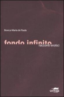 Fondo infinito. Racconti erotici - Branca M. de Paula - copertina