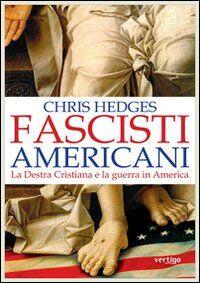 Fascisti americani. La Destra Cristiana e la guerra in America