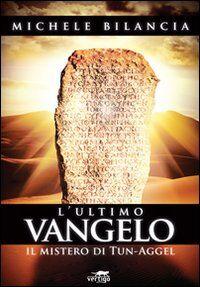 L' ultimo Vangelo. Il mistero di Tun-Aggel