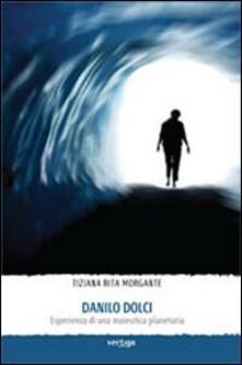 Danilo Dolci. Esperienza di una maieutica planetaria - Tiziana Rita Morgante - copertina