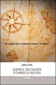 Scopri il tuo talento e cambia la tua vita - Carlo Lesma - copertina
