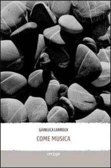 Come musica - Gianluca Larroux - copertina