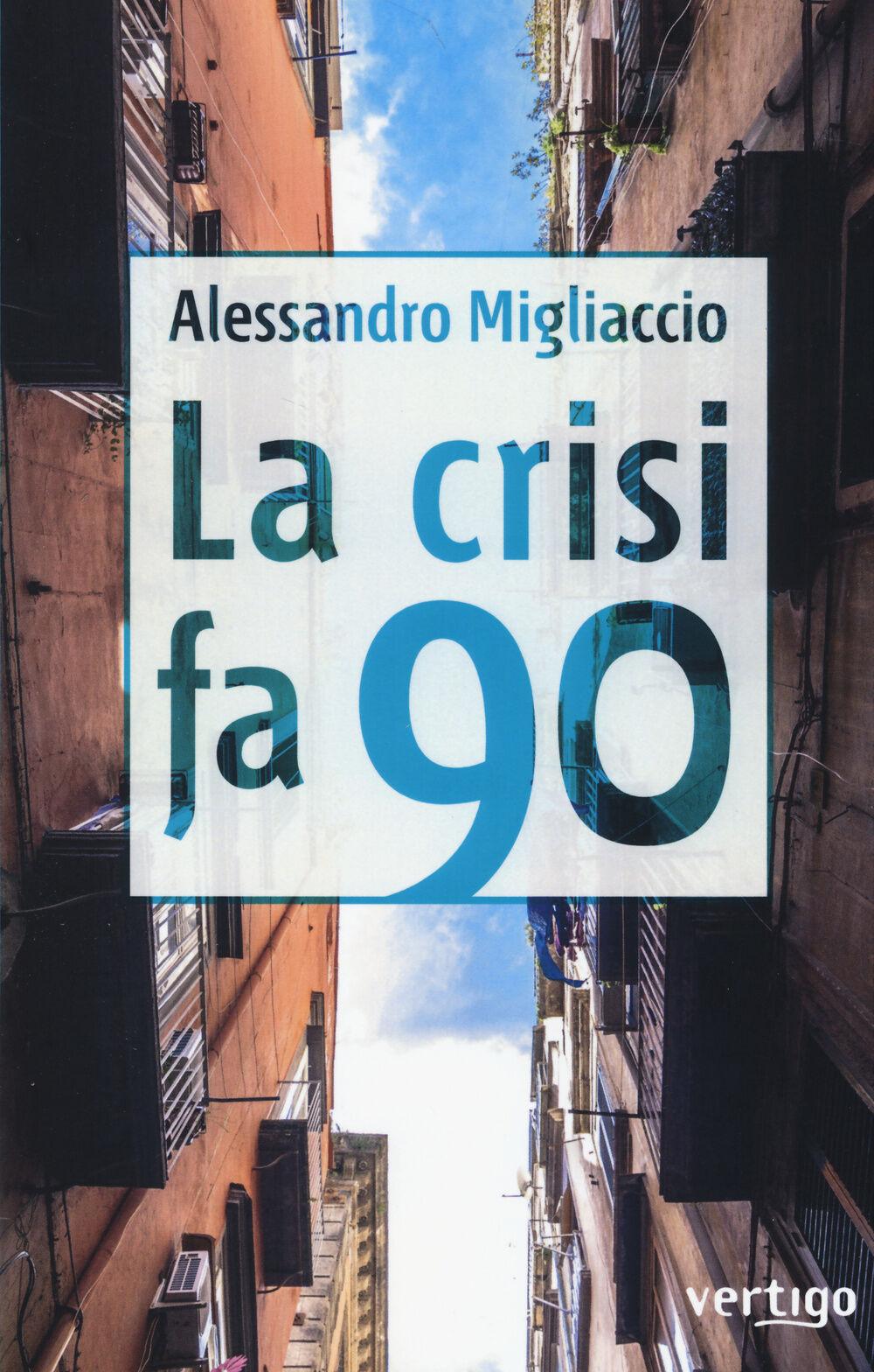 La crisi fa 90