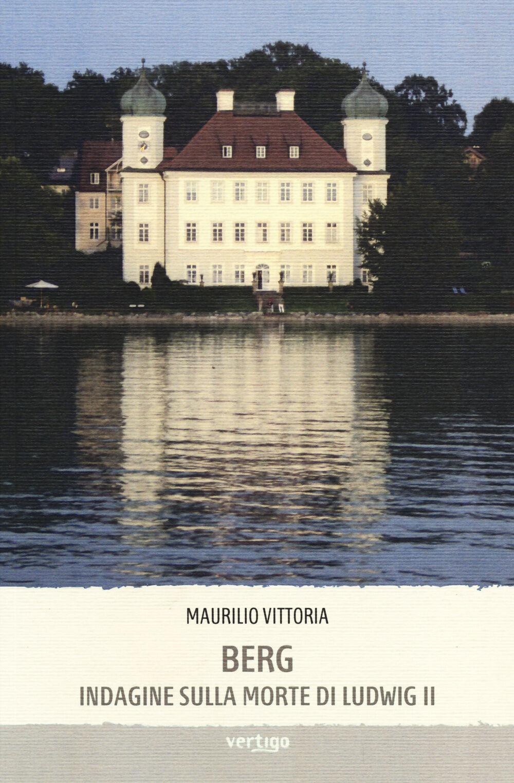 Berg. Indagine sulla morte di Ludwig II
