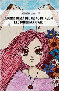 La principessa del regno dei cuori e le torri incantate