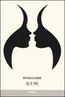 Io e me - Raffaella Dondi - copertina
