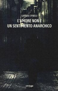 L' amore non è un sentimento anarchico