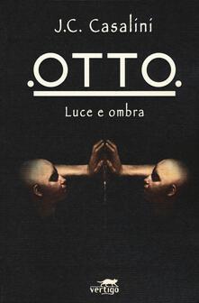 Otto. Luce e ombra - Jean-Christophe Casalini - copertina