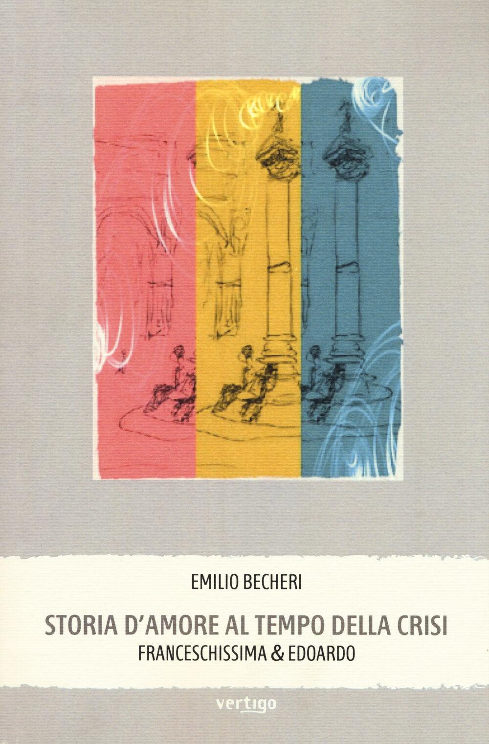 Storia d'amore al tempo della crisi. Franceschissima & Edoardo