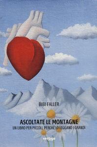 Ascoltate le montagne. Un libro per piccoli, perché lo leggano i grandi