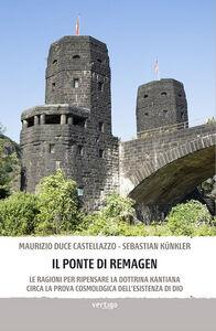 Il ponte di Remagen. Le ragioni per ripensare la dottrina kantiana circa la prova cosmologica dell'esistenza di Dio