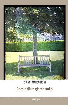 Poesie di un giorno nullo - Gianni Marcantoni - copertina