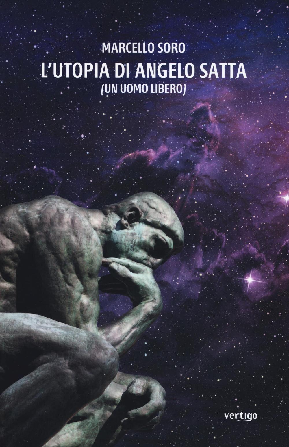 L' utopia di Angelo Satta (un uomo libero)