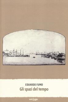 Gli spazi del tempo - Eduardo Fumo - copertina