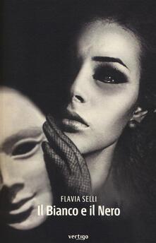 Il bianco e il nero - Flavia Selli - copertina