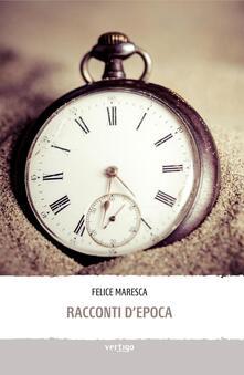 Racconti d'epoca - Felice Maresca - copertina