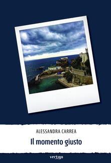 Il momento giusto - Alessandra Carrea - copertina