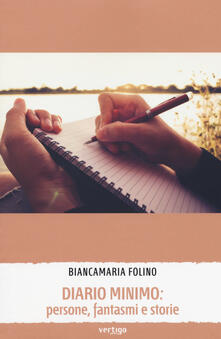 Diario minimo: persone, fantasmi e storie - Biancamaria Folino - copertina