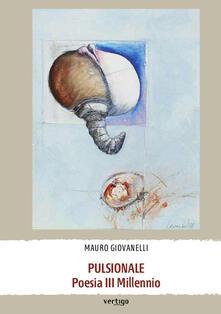 Pulsionale. Poesia III Millennio - Mauro Giovanelli - copertina