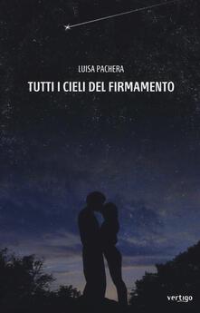 Tutti i cieli del firmamento - Luisa Pachera - copertina