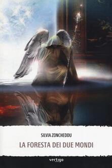 La foresta dei due mondi - Silvia Zoncheddu - copertina