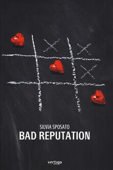 Bad reputation - Silvia Sposato - copertina