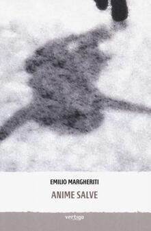 Anime salve - Emilio Margheriti - copertina