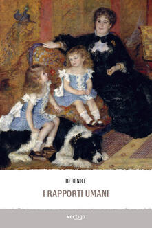 I rapporti umani - Berenice - copertina