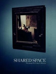 Shared space. The Joseph M. Cohen Collection. Ediz. illustrata - copertina