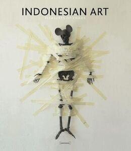 Indonesian art. Pleasures of chaos. Ediz. italiana e inglese