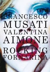 Rocking Fornarina. Ediz. italiana e inglese