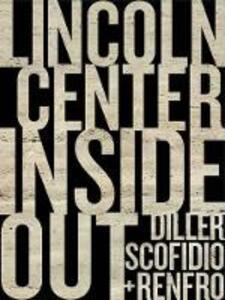 Lincoln Center Inside out. An architectural account. Ediz. illustrata