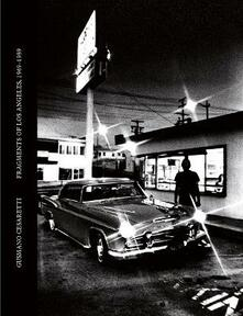 Amatigota.it Gusmano Cesaretti. Fragments of Los Angeles, 1969-1989 Image