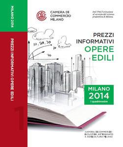 Prezzi informativi delle opere edili in Milano. Primo quadrimestre 2014