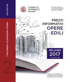 Prezzi informativi delle opere edili in Milano. Secondo quadrimestre 2017 - copertina