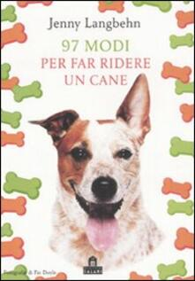 Novantasette modi per far ridere un cane.pdf