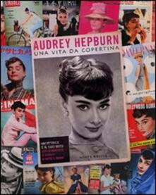 Criticalwinenotav.it Audrey Hepburn. Una vita da copertina Image