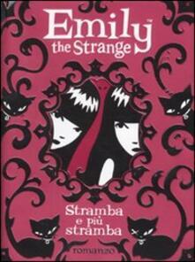 Stramba e più stramba. Emily the strange - Rob Reger,Jessica Gruner - copertina