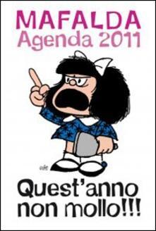 Questanno non mollo!!! Mafalda. Agenda 2011.pdf