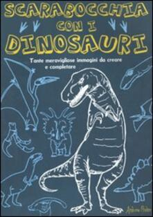 Premioquesti.it Scarabocchia con i dinosauri. Ediz. illustrata Image